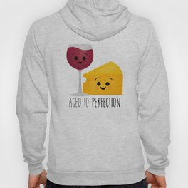 Aged To Perfection - Wine & Cheese Hoody