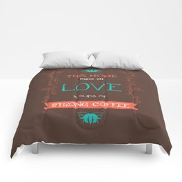 This Home Runs On Love & Cups of Strong Coffee Comforters