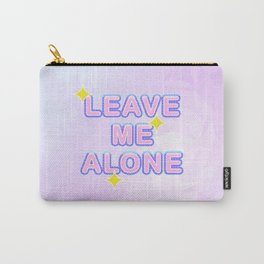 Leave Me Alone Carry-All Pouch