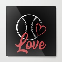 Baseball Love Player Fun Shirt Gift Fan Metal Print