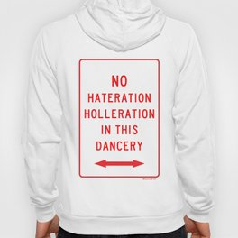 No Hateration Holleration In This Dancery / Mary J. Blige Street Sign Hoody