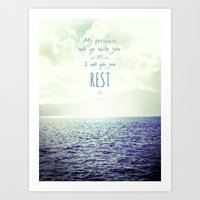My presence will go with you and I will give you rest Art Print