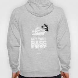 Cool Fisher's Get Your Bass Boat Boating Fisherman Hoody
