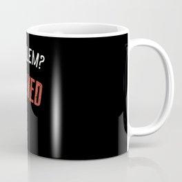 Problem? Solved - Gift Coffee Mug