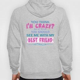 We're both crazy... Hoody