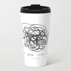 life goes like this Metal Travel Mug