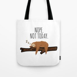 Nope. Not Today! Funny Sleeping Sloth On A Branch Gift Tote Bag