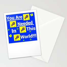 You are needed in this world Stationery Cards