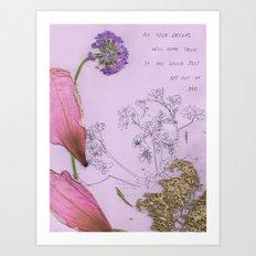 All Your Dreams Will Come True Art Print