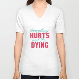 Everything Hurts Unisex V-Neck