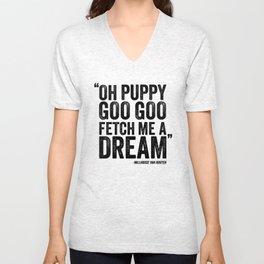 Simpsons Quote - Puppy Goo Goo Fetch Me a Dream Unisex V-Neck