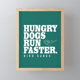 Hungry Dogs Run Faster Framed Mini Art Print
