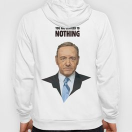 You are entitled to nothing - Frank Underwood Hoody