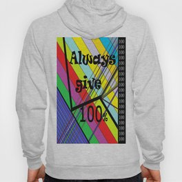 Always Give 100% Hoody