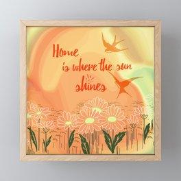 Home Is Where The Sun Shines Typography Design Framed Mini Art Print
