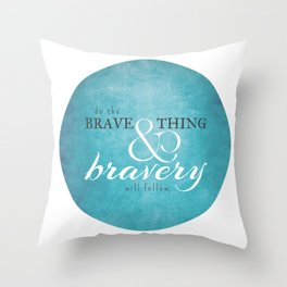 Do the brave thing. Throw Pillow