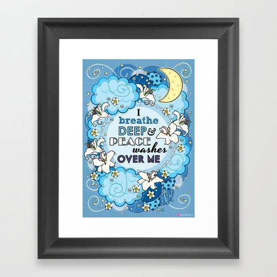 I Breathe Deep and Peace Washes over me - Affirmation Framed Art Print