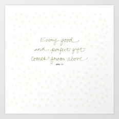 Every good + perfect gift Art Print