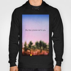 Oh, the Places We'll Go Hoody