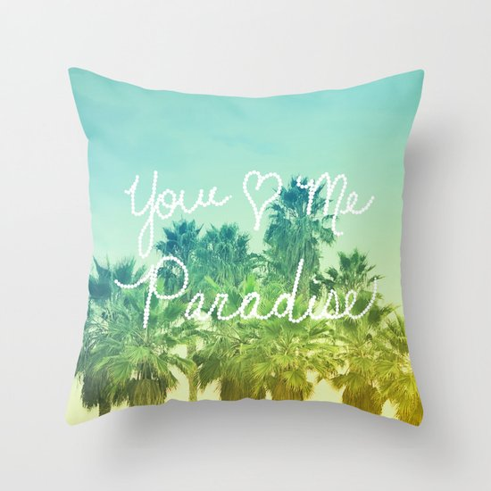 You - Me - Paradise Throw Pillow