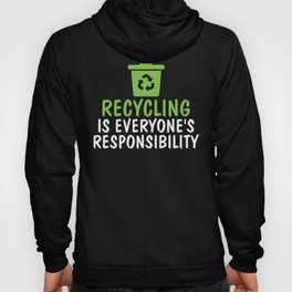 Recycling Is Everyone's Responsibility Support Eco Green Hoody