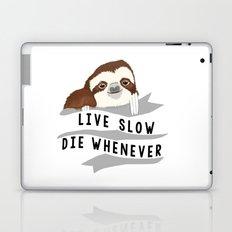 Live slow, die whenever Laptop & iPad Skin