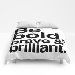 Be Bold, Brave & Brilliant Comforters