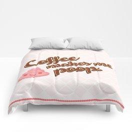 Coffee makes me poop. Comforters