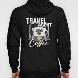 Travel Agent Fueled By Coffee Hoody
