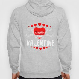 Daughter Is My Valentine Feast Of Saint Valentine Love Cupid Gift Hoody