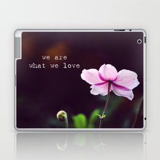 We are what we love Laptop & iPad Skin