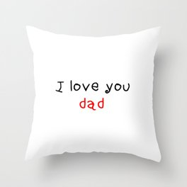 I love you dad - father's day 2 Throw Pillow
