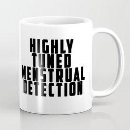 Highly Tuned Menstrual Detection Coffee Mug