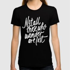 Not all those who wander Womens Fitted Tee Black MEDIUM
