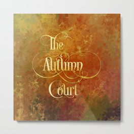 The Autumn Court Metal Print