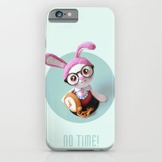 No time! iPhone 6s Slim Case