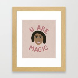 U Are Magic Framed Art Print