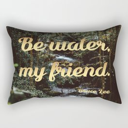 Be water, my friend (gold) Rectangular Pillow