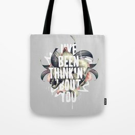 I've been thinkin' 'bout you Tote Bag