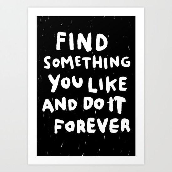 Find Something you like Art Print