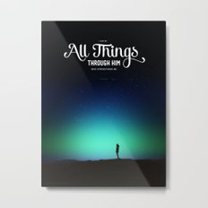 I can do all things through Him who strengthens me Metal Print