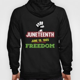 Juneteenth Freedom Black Emancipation Day Hoody