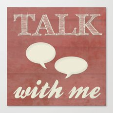Talk With Me Canvas Print