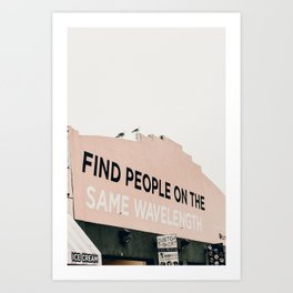 Find People on the Same Wavelength Art Print