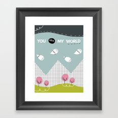you are my WORLD Framed Art Print