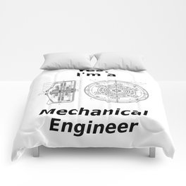 Yes, I'm a Mechanical Engineer Comforters