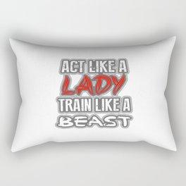 Act Like A Lady – Train Like A Beast Rectangular Pillow