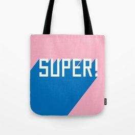 Super! Tote Bag
