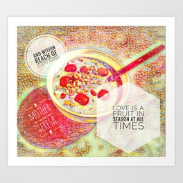 Love IS a Fruit in Season At All Times || Quotes Art Print
