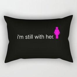 I'm Still With Her Rectangular Pillow